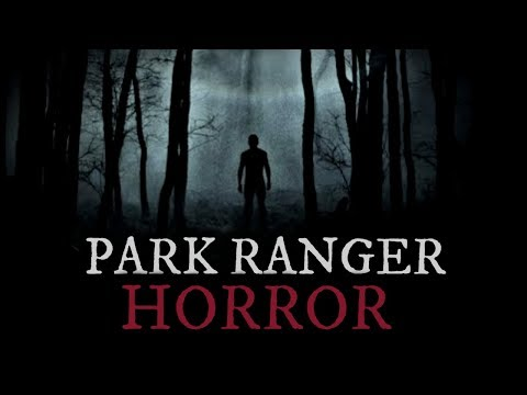 20 TRUE Scary Park Ranger & Deep woods Stories