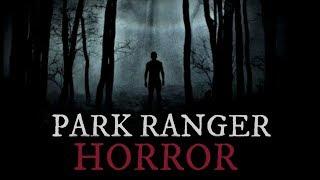 20 Scary Deep woods & Park Ranger Stories