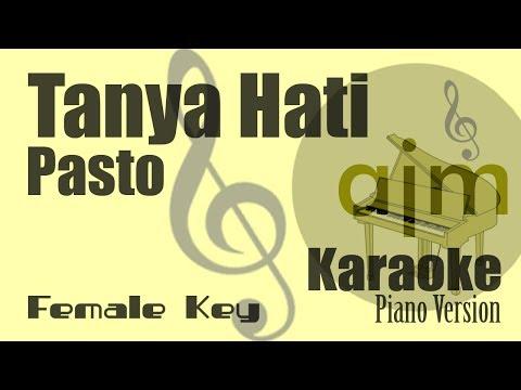 Pasto - Tanya Hati (Female Key) Piano Karaoke | Ayjeeme Karaoke