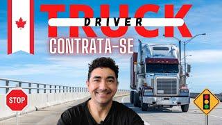 CONTRATA-SE TRUCK DRIVERS NO CANADÁ [COMO MORAR NO CANADA]