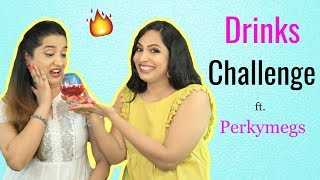 Desi Drinks Challenge ft. PerkyMegs | #Fun #Sketch #ShrutiArjunAnand
