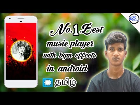 NO.1 BEST MUSIC PLAYER WITH BGM EFFECTS IN ANDROID ON Q5 TAMIL