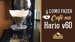 Como Fazer Café na Hario v60 - Carnielli