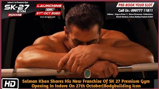 Salman Khan Shares His New Franchise Of SK 27 Premium Gym Opening In Indore On 27th October|Stay Fit