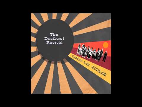 The Dustbowl Revival - Carry Me Home - Full Album