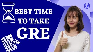 BEST TIME TO TAKE GRE