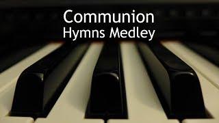 Communion Hymns Medley - 4 piano hymns with lyrics