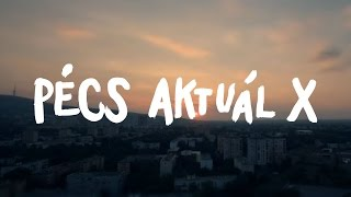PÉCS AKTUÁL X - OFFICIAL HD VIDEO (c) Punnany Massif & AM:PM Music