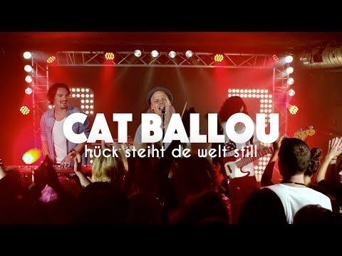 CAT BALLOU - HÜCK STEIHT DE WELT STILL