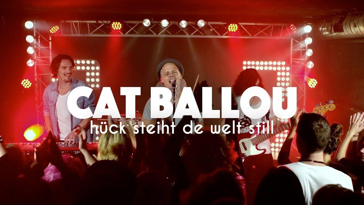 Download CAT BALLOU - HÜCK STEIHT DE WELT STILL (Offizielles Video)