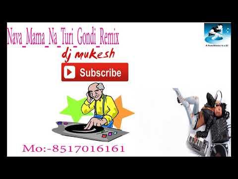 Nava Mama Na Turi Gondi Remix Dj Mukesh