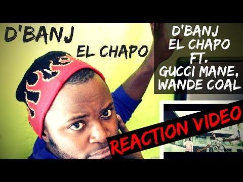 D'Banj - EL CHAPO ft. Gucci Mane, Wande Coal [Reaction Video]