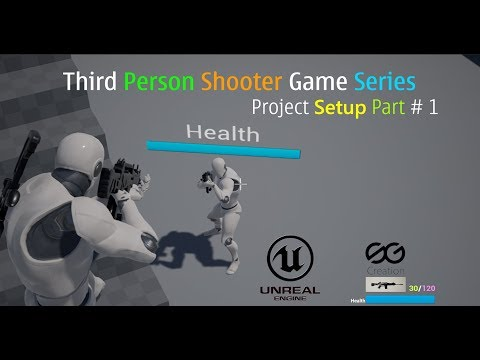 🎮 UE4 Third Person Shooter Game  Project SetUp Part 1