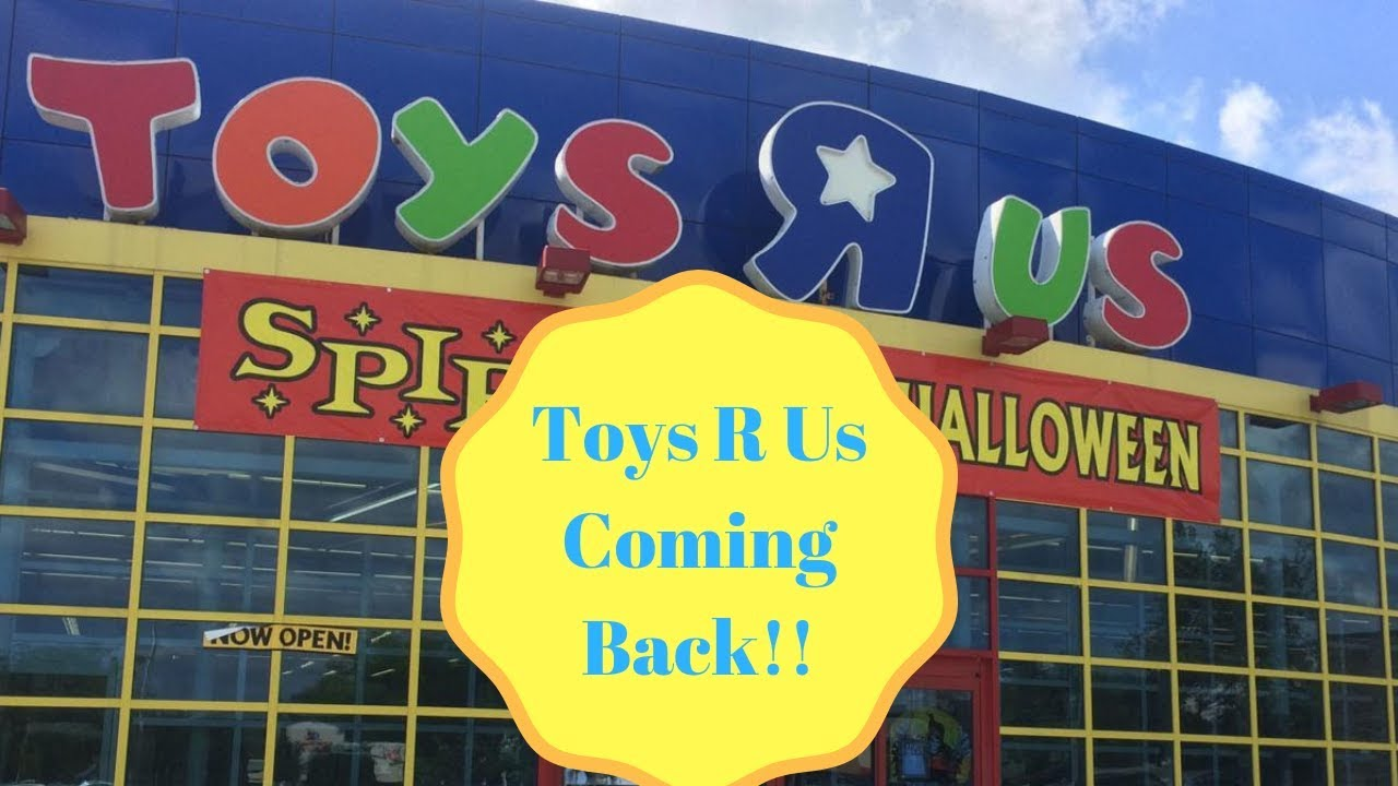 Toys R Us Coming Back Youtube
