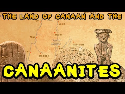 Introduction to Ancient Canaan and the Canaanites