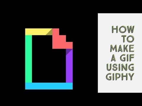 How To Make A GIF Using Giphy