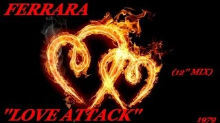 FERRARA ''LOVE ATTACK'' (12'' MIX)(1979)