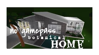Roblox: Welcome to Bloxburg | No Gamepass Botanical Home | 45K |