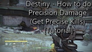 Destiny - How to do Precision Damage (get Precise Kills) [Tutorial]
