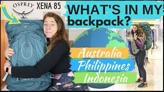 What in my backpack for 7 MONTHS ABROAD? Australia, Philippines + Indonesia // Osprey Xena 85