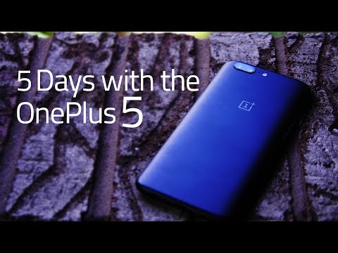 5 Days with the OnePlus 5
