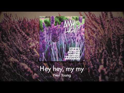 Hey Hey, My My - Neil Young + Amaro Lucano Rock
