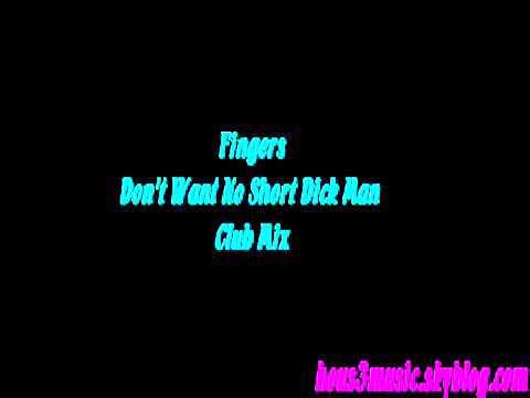 Don't want a short dick man