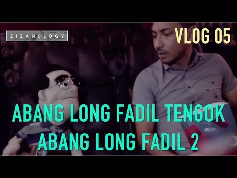 ZIZANOLOGY | Abang Long Fadil Tengok Abang Long Fadil 2