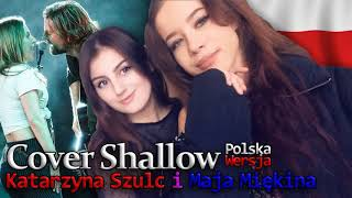 shallow - lady Gaga & Bradley Cooper cover kat music life & Maja Miękina