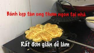 Nướng bánh kẹp tàn ong bằng lò gas rất thơm ngon, đơn giản dễ làm - Góc Vui vẻ