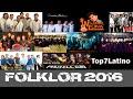 Top 7 Folklor Julio 2016 (TOP 7 LATINO) Lo Mejor del Folklor 2016