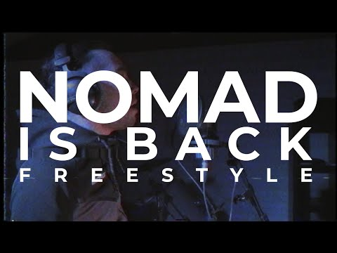 NOMAD - Freestyle Nomad Is Back