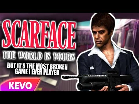 Scarface but it's the most broken game I ever played