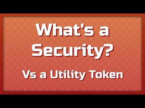 What's a Security? (vs a Utility token)