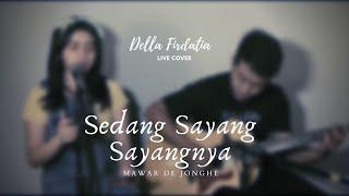 Download lagu Mawar de Jongh - Sedang Sayang Sayangnya (LIVE COVER) DELLA FIRDATIA