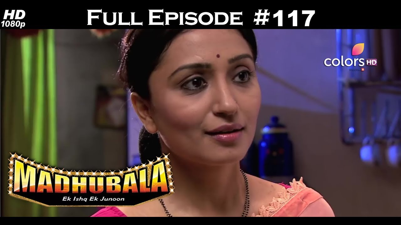 Madhubala - Full Episode 117 - With English Subtitles