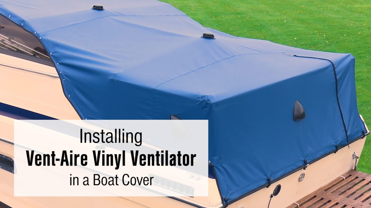 How To Install The Vent Aire Vinyl Ventilator In A Boat