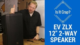 Electro-Voice EV ZLX 12 Speaker - Is It Crap?