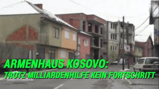 Armenhaus Kosovo: Trotz Milliardenhilfe kein Fortschritt