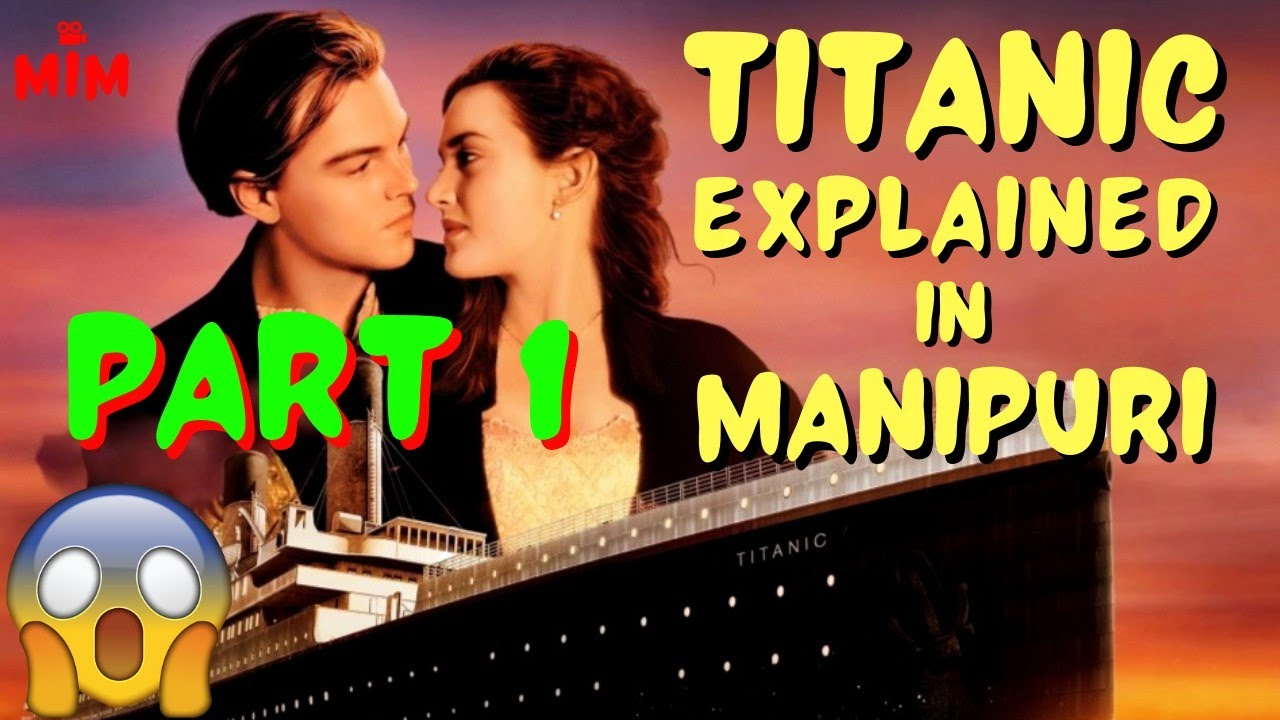 Download PART 1   TITANIC Movie Explained In Manipuri   Female Voice   Titanic Historical Facts Included