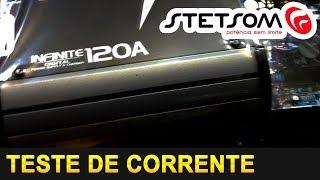 TESTE DE CORRENTE - Fonte Stetsom Infinite 120 Ah