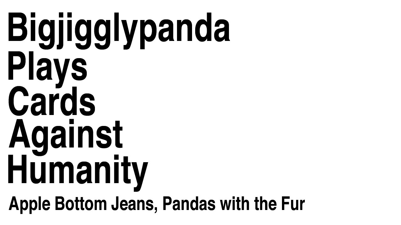 Apple Bottom Jeans, Mesothelioma with the Fur - CARDS AGAINST ...
