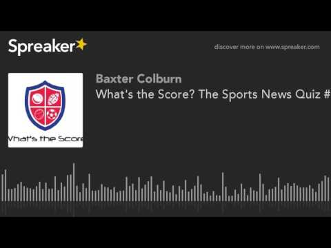 What's the Score? The Sports News Quiz #3