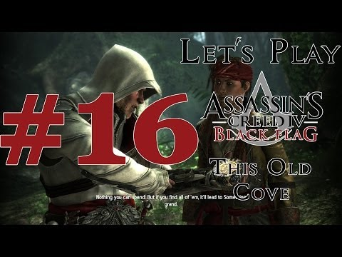 Let's Play Assassin's Creed IV: Black Flag (PS4) Part 16 This Old Cove