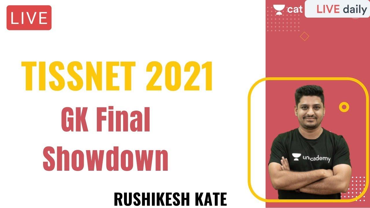 TISSNET 2021 | GK Final Showdown l Unacademy CAT l Rushikesh Kate