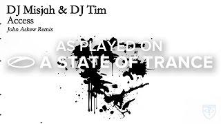 DJ Misjah & DJ Tim - Access (John Askew Remix) [A State Of Trance Episode 697]