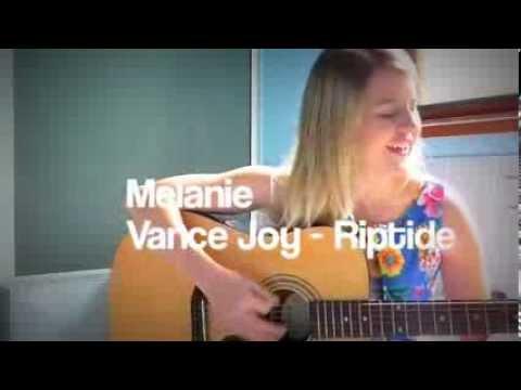 Vance Joy - Riptide (Melanie Cover)