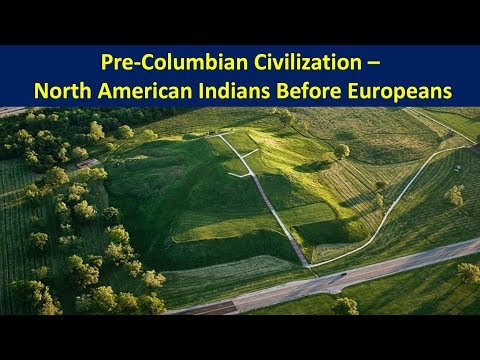 Pre-Columbian Civilization - North American Indians Before Europeans