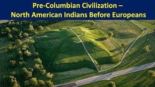 Video Pre-Columbian Civilization - North American Indians Before Europeans download MP3, 3GP, MP4, WEBM, AVI, FLV Juli 2018