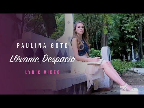 Paulina Goto - Llévame Despacio. (Videolyric)